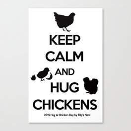 Hug A Chicken Day Canvas Print