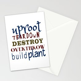 Uproot, Tear Down, Destroy, Overthrow, Build, Plant (Jer. 1:9) Stationery Cards