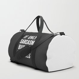 Sarcasm Burn Calories Funny Quote Duffle Bag