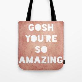Gosh ( Amazing)  Tote Bag