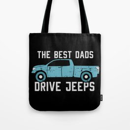 The Best Dads Drive Jeeps Tote Bag