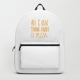 All I Can Think About Is Pizza Backpack