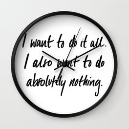 I want to do it all Wall Clock