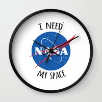 nasa Wall Clocks featuring I Need My Space (NASA) by eeyebrows