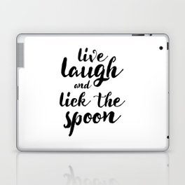 Live Laugh and Lick the Spoon Laptop & iPad Skin