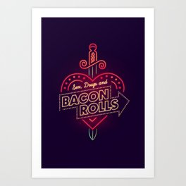 Sex, Drugs and Bacon Rolls Art Print