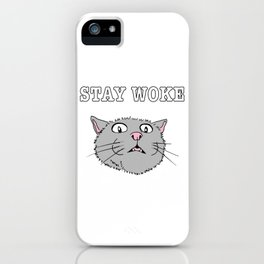 Stay Woke Cat Funny Kitty iPhone Case