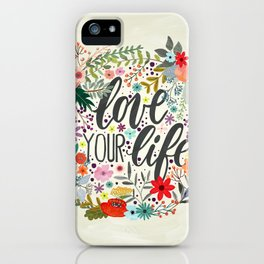 Love Your Life (Quotation Series) iPhone Case
