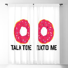 Donut Talk To Me Funny Quote Blackout Curtain