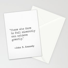 """Those who dare to fail miserably can achieve greatly."" John F. Kennedy Stationery Cards"