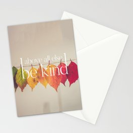 Above All Else Be Kind Stationery Cards