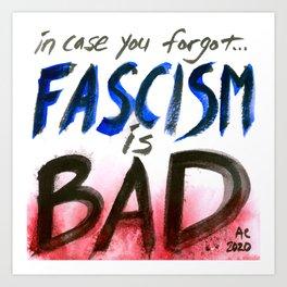 Fascism is Bad Art Print