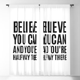 Believe You Can and You're Halfway There Blackout Curtain