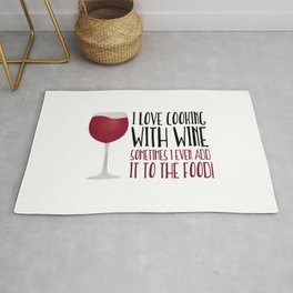 I Love Cooking With Wine Sometimes I Even Add It To The Food Rug