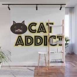 Cat addict Wall Mural