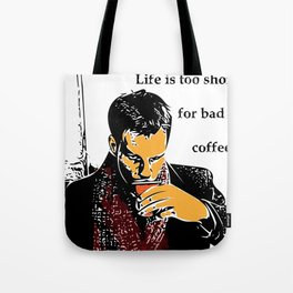 Life is too short for bad coffee (colour) Tote Bag