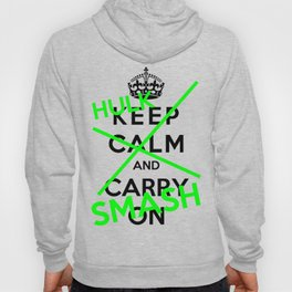 Keep Calm And Hulk Smash Hoody