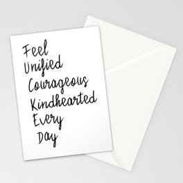 Feel unified courageous kindhearted every day Stationery Cards
