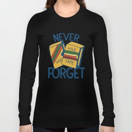 Never forget VHS tapes Long Sleeve T-shirt