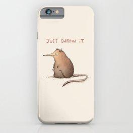 Just Shrew It iPhone Case