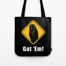 Got 'Em! Tote Bag