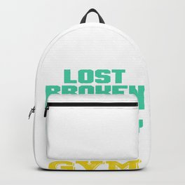 Whenever youre lost broken or lonley there is only hope and its called gym Backpack