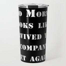 Survived your company Travel Mug