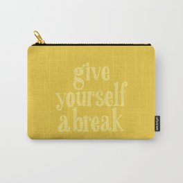 Give Yourself a Break Carry-All Pouch