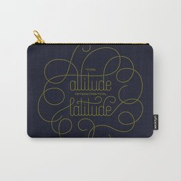 Your Attitude Determines Your Latitude Carry-All Pouch