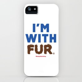 I'm With Fur iPhone Case
