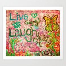 live laugh love 2 Art Print
