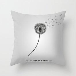Feel as free as a dandelion Throw Pillow