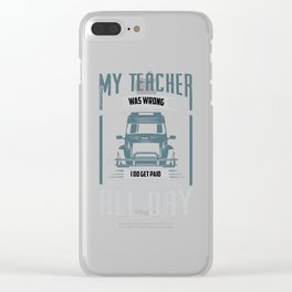 My Teacher Was Wrong Clear iPhone Case