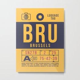 Baggage Tag B - BRU Brussels Belgium Metal Print