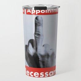 No Appointment Necessary Travel Mug