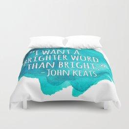 A Brighter Word than Bright - John Keats Duvet Cover