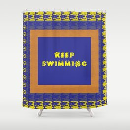 Just Keep Swimming Shower Curtain