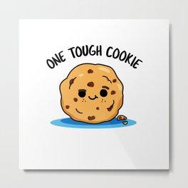 One Tough Cookie Cute Snack Pun Metal Print