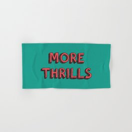 More Thrills Hand & Bath Towel