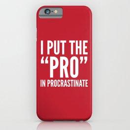 I PUT THE PRO IN PROCRASTINATE (Crimson) iPhone Case