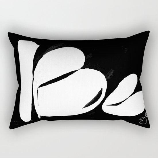 Be. Be Yourself. Love and Be Loved Rectangular Pillow