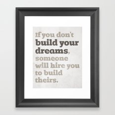 Build Your Dreams Framed Art Print