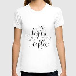 PRINTABLE Art,Life Begins After Coffee,Coffee Sign,Coffee Print,Bar Decor,Restaurant Decor T-shirt