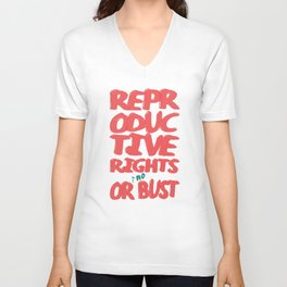 Reproductive Rights or Bust Unisex V-Neck