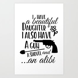 Funny Father's day, a gun and a shovel Art Print