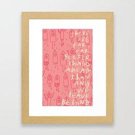 Far Better Things Ahead Framed Art Print