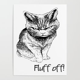 Fluff Off Angry Cat Poster