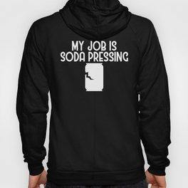 My Job is Soda Pressing Recycling Pun Ecofriendly Hoody