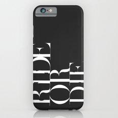 Ride or Die iPhone 6s Slim Case