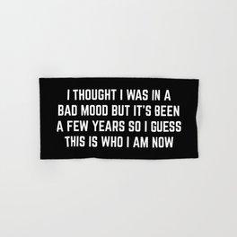 Bad Mood Funny Quote Hand & Bath Towel